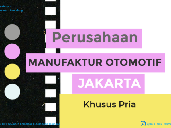 LOWONGAN PEKERJAAN PERUSAHAAN MANUFAKTUR OTOMOTIF JAKARTA